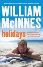 Holidays ebook by William McInnes