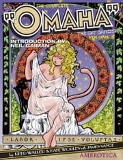 "The Complete ""Omaha"" the Cat Dancer: Volume 5 ebook by Reed Waller,Kate Worley"