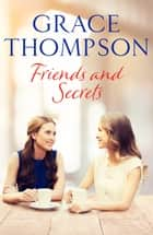 Friends and Secrets ebook by Grace Thompson