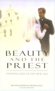 Beauty and the Priest ebook by Rev. Patrick McNamara