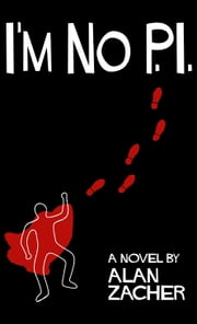 I'm No P.I. ebook by Alan Zacher