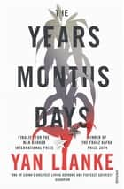 The Years, Months, Days ebook by Yan Lianke