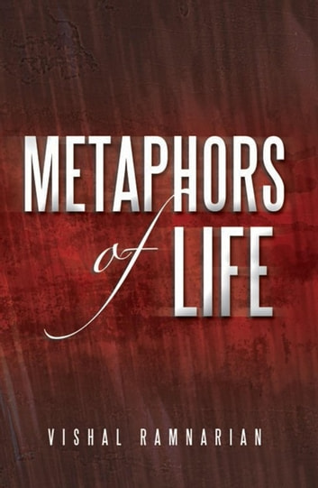Metaphors of Life - Compilation of Raw Thoughts ebook by Vishal Ramnarian