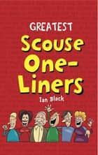 Greatest Scouse One-Liners ebook by Ian Black