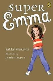 Super Emma ebook by Sally Warner,Jamie Harper