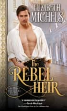 The Rebel Heir ebook by Elizabeth Michels