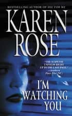 I'm Watching You ebook by Karen Rose