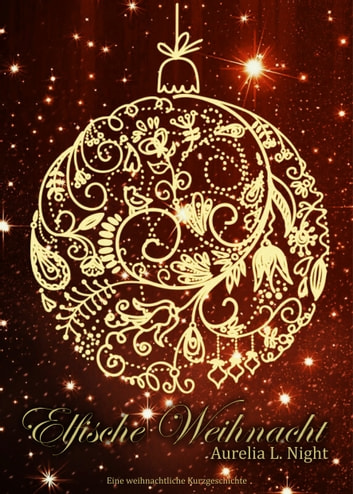 Elfische Weihnacht ebook by Aurelia L. Night