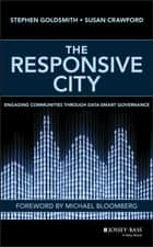 The Responsive City - Engaging Communities Through Data-Smart Governance ebook by Stephen Goldsmith, Susan Crawford