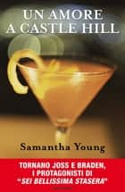 Un amore a Castle Hill ebook by Samantha Young