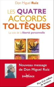 Les quatre accords toltèques - Les Messages de Don Miguel Ruiz, T1 ebook by Don Miguel Ruiz