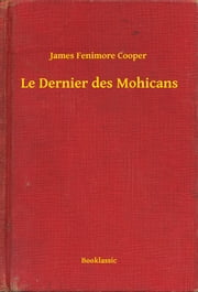 Le Dernier des Mohicans ebook by James Fenimore Cooper