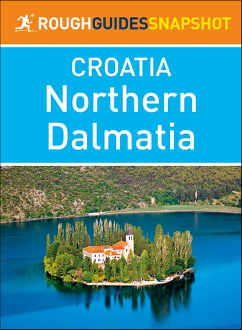 Northern Dalmatia (Rough Guides Snapshot Croatia) ebook by Rough Guides
