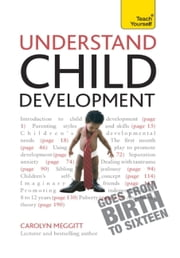 Understand Child Development: Teach Yourself ebook by Carolyn Meggitt