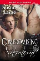 Compromising Situations ebook by Susan Laine