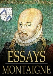 Essays: Volume 16 ebook by Michel de Montaigne