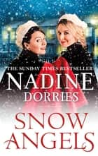 Snow Angels - An emotional Christmas read from the Sunday Times bestseller ebook by Nadine Dorries