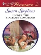 Under the Italian's Command ebook by Susan Stephens