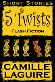 5 Twists ebook by Camille LaGuire