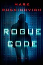 Rogue Code ebook by Mark Russinovich
