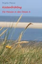 Küstenfrühling - Die Pension in den Dünen 2 ebook by Brigitte Ploenes