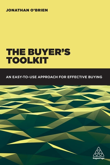 The Buyer's Toolkit - An Easy-to-Use Approach for Effective Buying eBook by Jonathan O'Brien