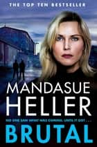 Brutal ebook by Mandasue Heller
