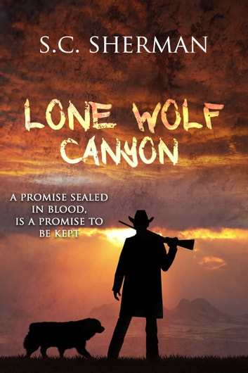 Lone Wolf Canyon ebook by S.C. Sherman