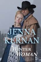 Winter Woman (Trail Blazers Book 2) ebook by Jenna Kernan
