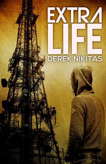 Extra Life ebook by Derek Nikitas