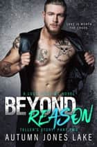Beyond Reason: Teller's Story, Part Two ebook by Autumn Jones Lake