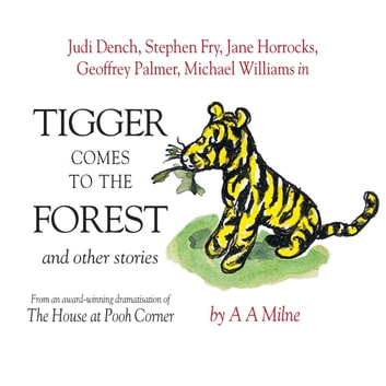 Tigger Comes To The Forest & Other Stories audiobook by A.A. Milne