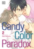 Candy Color Paradox, Vol. 2 (Yaoi Manga) ebook by