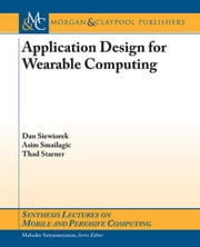 Application Design for Wearable Computing ebook by Siewiorek, Dan