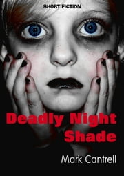 Deadly Night Shade ebook by Mark Cantrell