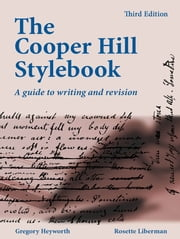 The Cooper Hill Stylebook - a guide to writing and revision ebook by Gregory Heyworth,Rosette Liberman