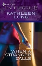 When a Stranger Calls ebook by Kathleen Long