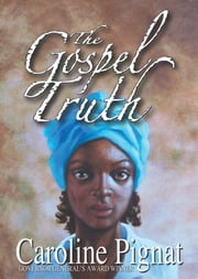 The Gospel Truth ebook by Caroline Pignat