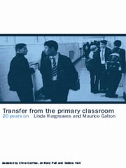Transfer from the Primary Classroom - 20 Years On ebook by Maurice Galton,Linda Hargreaves