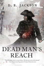 Dead Man's Reach ebook by D. B. Jackson