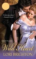 Wild Heart ebook by Lori Brighton