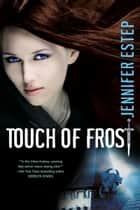 Touch of Frost ebook by Jennifer Estep