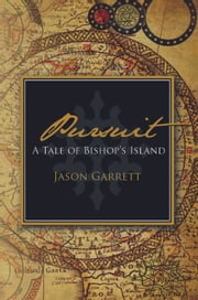 Pursuit - A Tale of Bishop's Island ebook by Jason Garrett