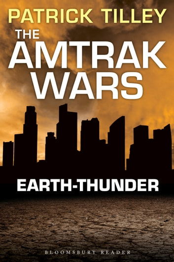 The Amtrak Wars: Earth-Thunder - The Talisman Prophecies 6 ebook by Mr Patrick Tilley