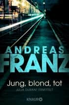 Jung, blond, tot ebook by Andreas Franz
