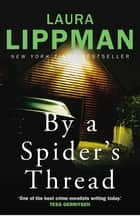 By a Spider's Thread ebook by Laura Lippman
