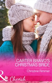 Carter Bravo's Christmas Bride (Mills & Boon Cherish) (The Bravos of Justice Creek, Book 3) ebook by Christine Rimmer