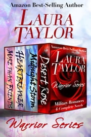 WARRIOR SERIES Boxed Set - (Military Romances - 4 Complete Novels) ebook by Laura Taylor