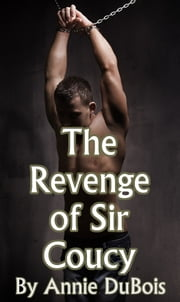 The Revenge of Sir Coucy ebook by Annie DuBois