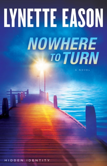 Nowhere to Turn (Hidden Identity Book #2) - A Novel ebook by Lynette Eason